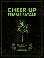 Cheer Up, Femme Fatale