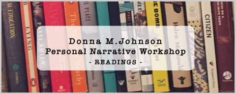 Readings from Donna M. Johnson's Personal Narrative Workshop